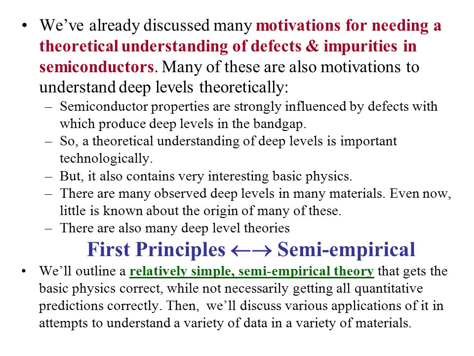 We've already discussed many motivations for needing a theoretical understanding of defects & impurities in semiconductors.