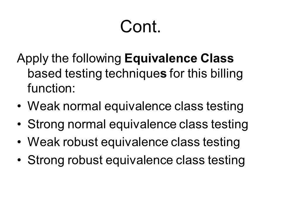 Cont. Apply the following Equivalence Class based testing techniques for this billing function: Weak normal equivalence class testing Strong normal eq