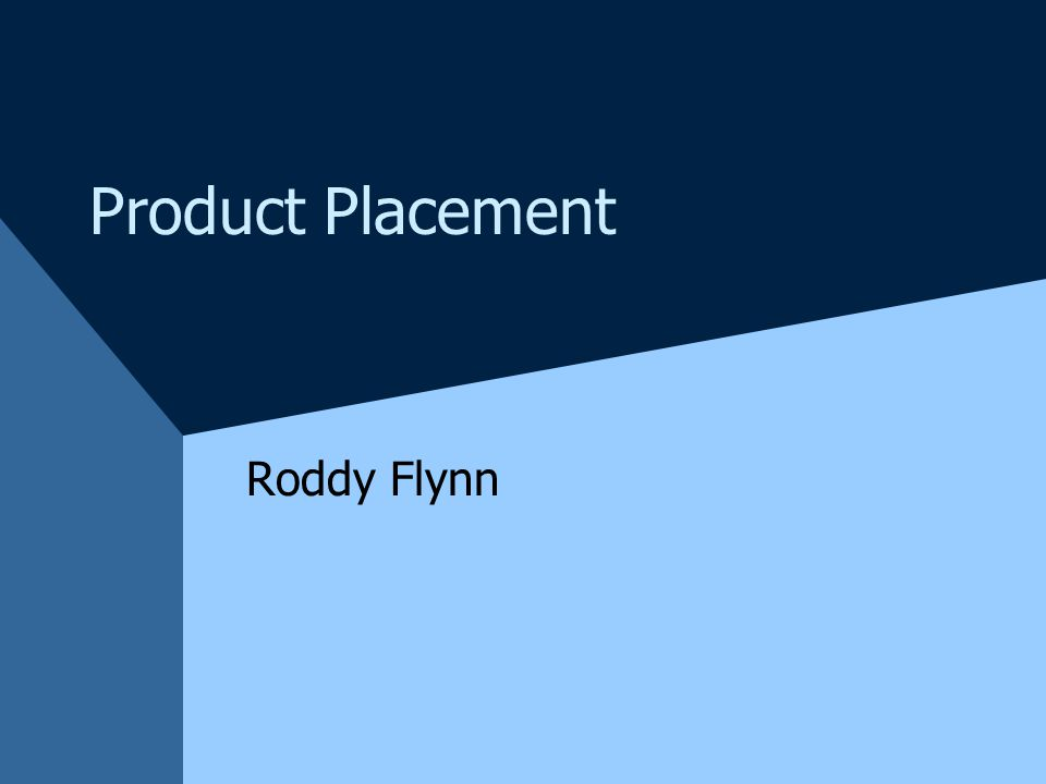 Product Placement Roddy Flynn