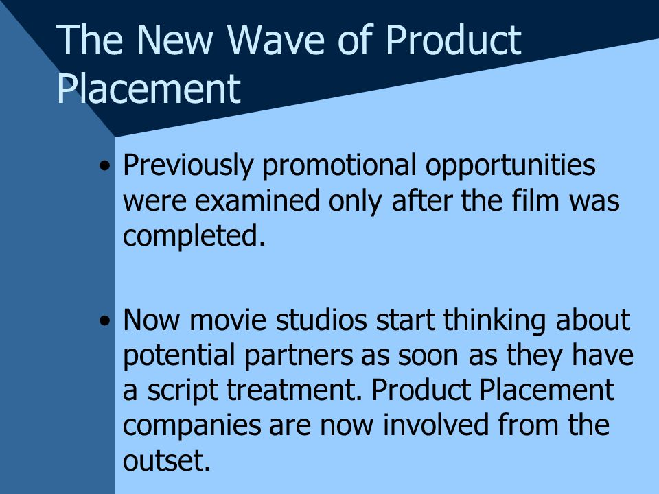 The New Wave of Product Placement Previously promotional opportunities were examined only after the film was completed.