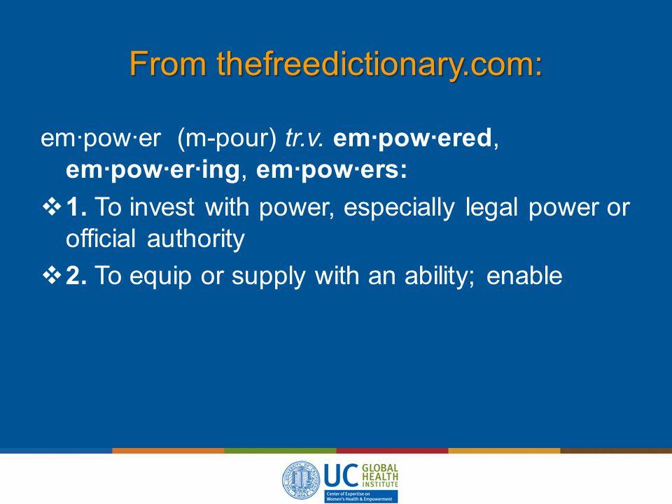 From thefreedictionary.com: em·pow·er (m-pour) tr.v.