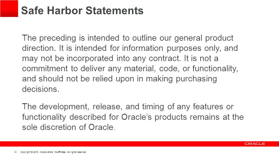 42 Copyright © 2013, Oracle and/or its affiliates.