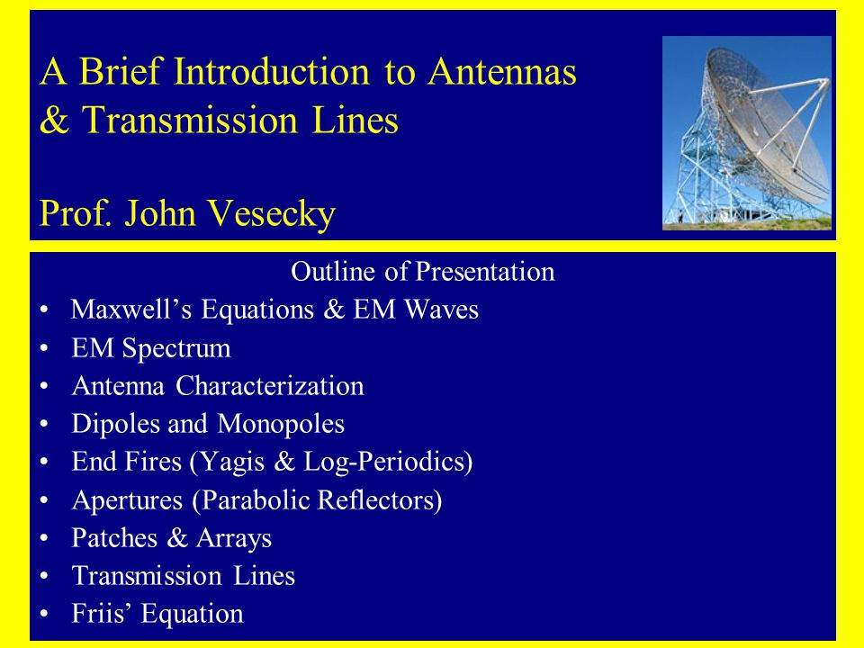 A Brief Introduction to Antennas & Transmission Lines Prof.