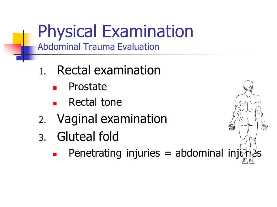 Physical Examination Abdominal Trauma Evaluation 1.
