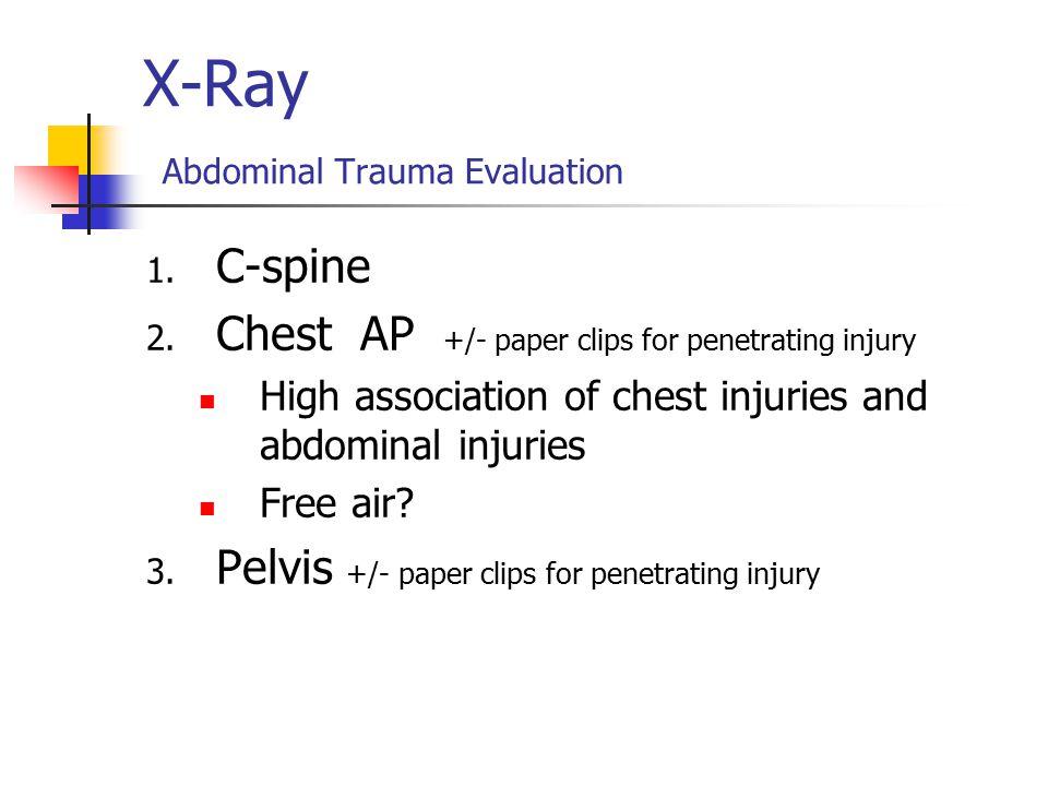 X-Ray Abdominal Trauma Evaluation 1.C-spine 2.