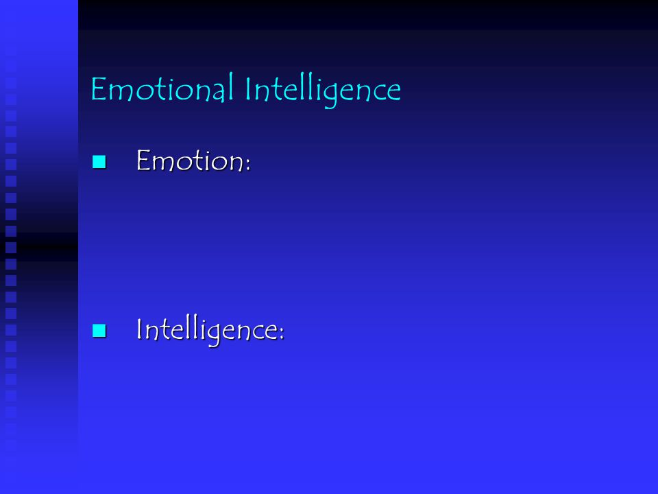 EI: four factor Ability model  emotional management The Ability to: comprehend the impact of situations on feelings comprehend the impact of situations on feelings the ability to manage/ cope with emotion the ability to manage/ cope with emotion
