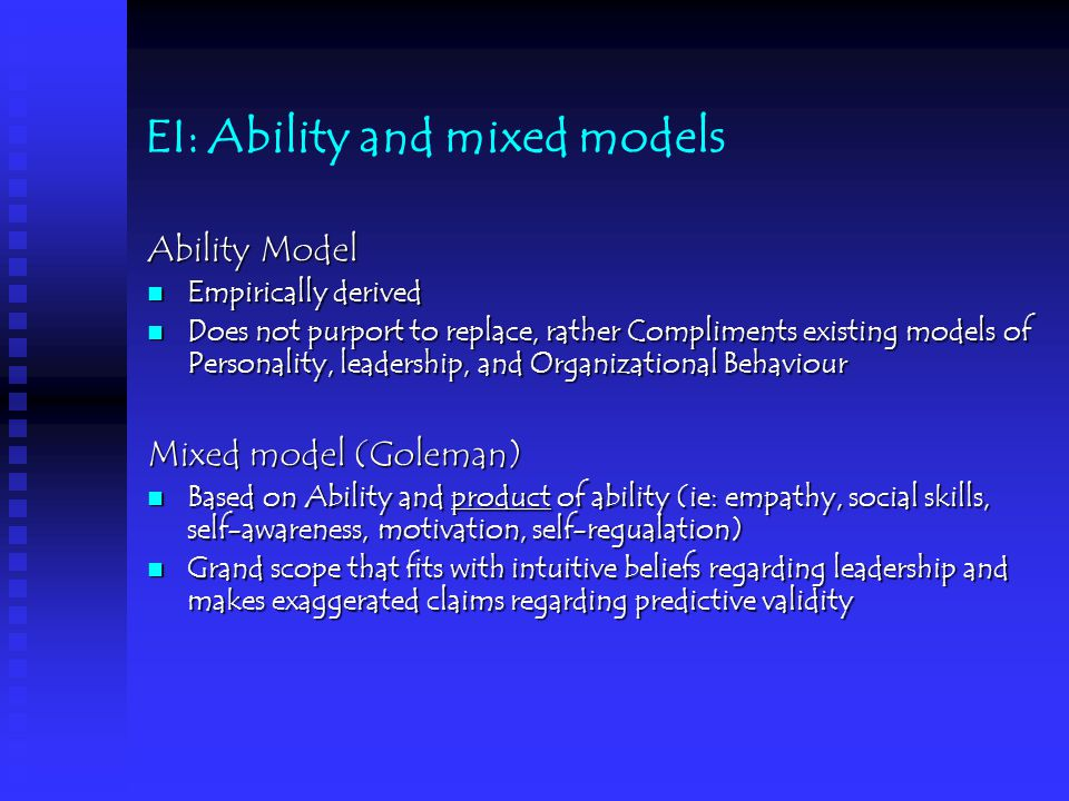EI: four factor Ability model  Emotional identification, perception and expression  emotional facilitation of thought  emotional understanding  emotional management