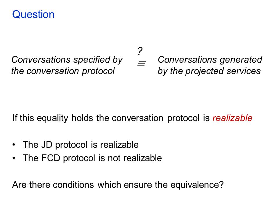 Question If this equality holds the conversation protocol is realizable The JD protocol is realizable The FCD protocol is not realizable Are there con