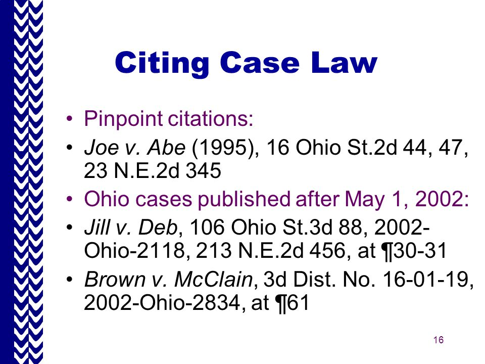 16 Citing Case Law Pinpoint citations: Joe v.
