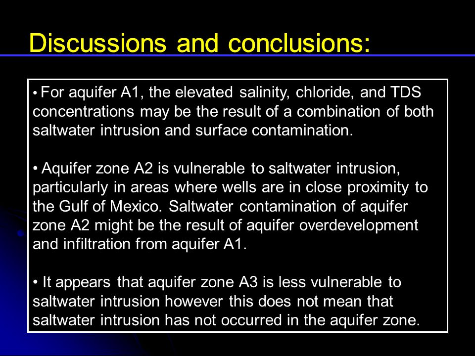 For aquifer A1, the elevated salinity, chloride, and TDS concentrations may be the result of a combination of both saltwater intrusion and surface contamination.