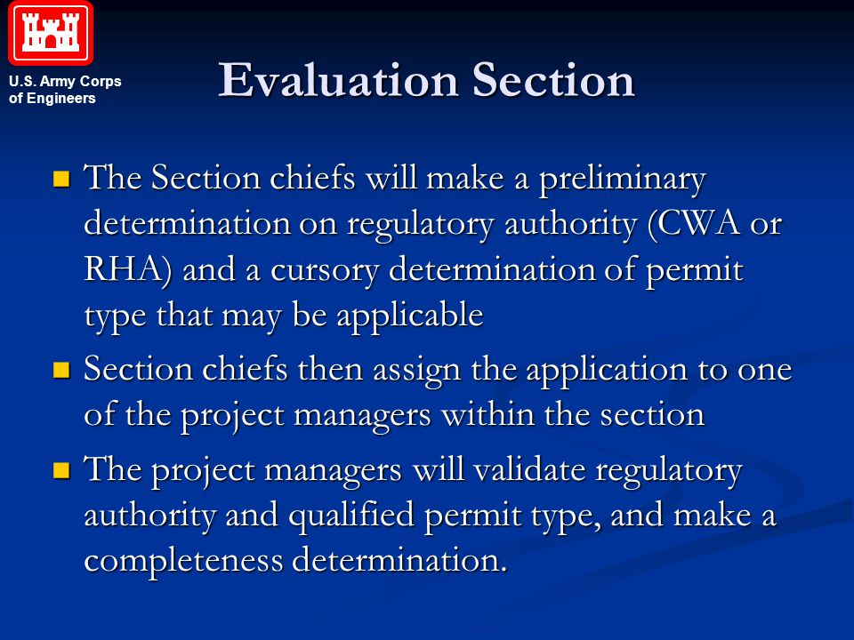U.S. Army Corps of Engineers Evaluation Section The Section chiefs will make a preliminary determination on regulatory authority (CWA or RHA) and a cu