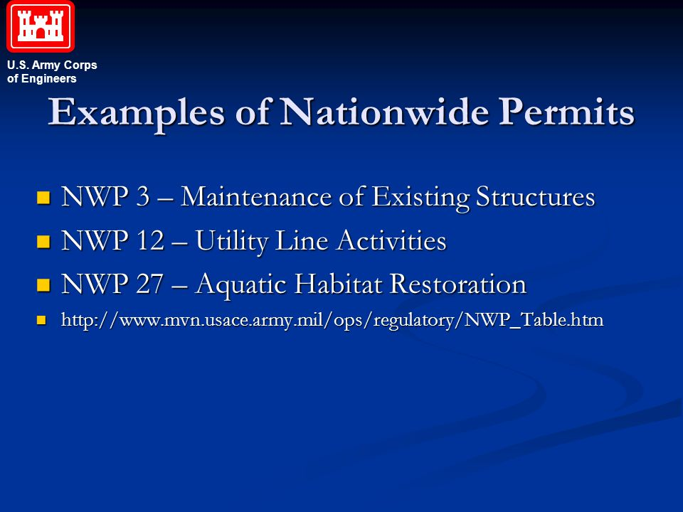 U.S. Army Corps of Engineers Examples of Nationwide Permits NWP 3 – Maintenance of Existing Structures NWP 3 – Maintenance of Existing Structures NWP