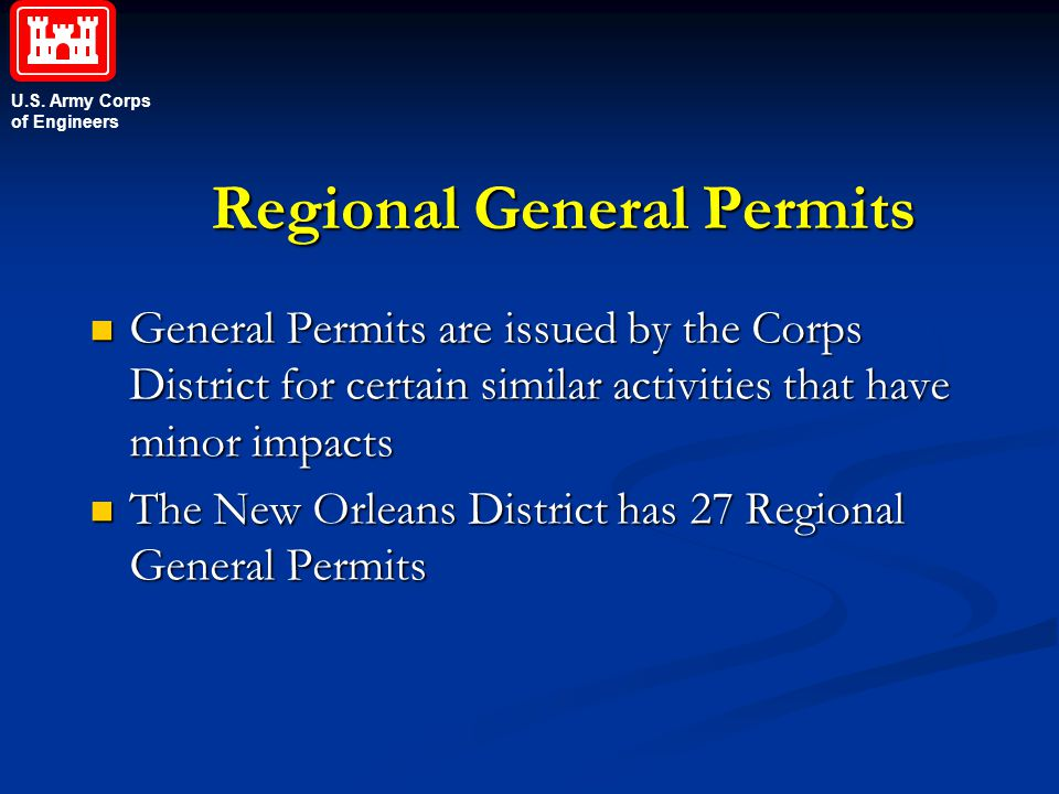 U.S. Army Corps of Engineers Regional General Permits General Permits are issued by the Corps District for certain similar activities that have minor
