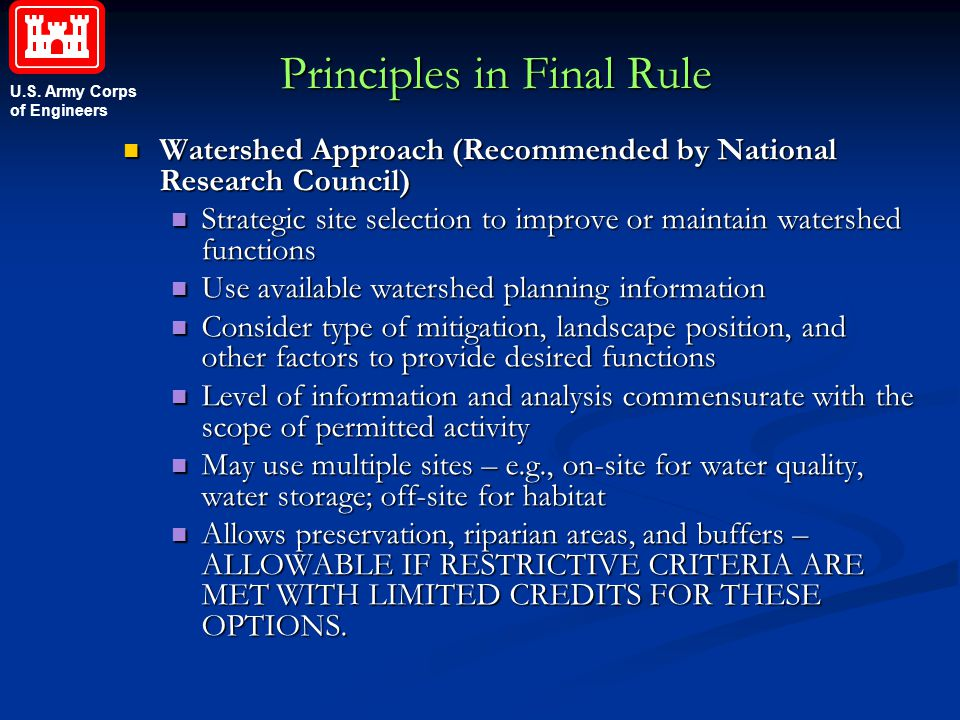 U.S. Army Corps of Engineers Principles in Final Rule Watershed Approach (Recommended by National Research Council) Watershed Approach (Recommended by