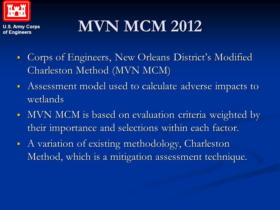 U.S. Army Corps of Engineers MVN MCM 2012  Corps of Engineers, New Orleans District's Modified Charleston Method (MVN MCM)  Assessment model used to