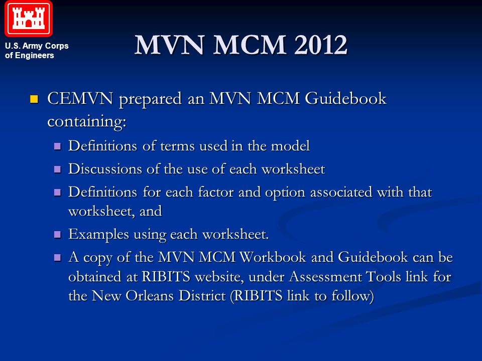 U.S. Army Corps of Engineers MVN MCM 2012 CEMVN prepared an MVN MCM Guidebook containing: CEMVN prepared an MVN MCM Guidebook containing: Definitions