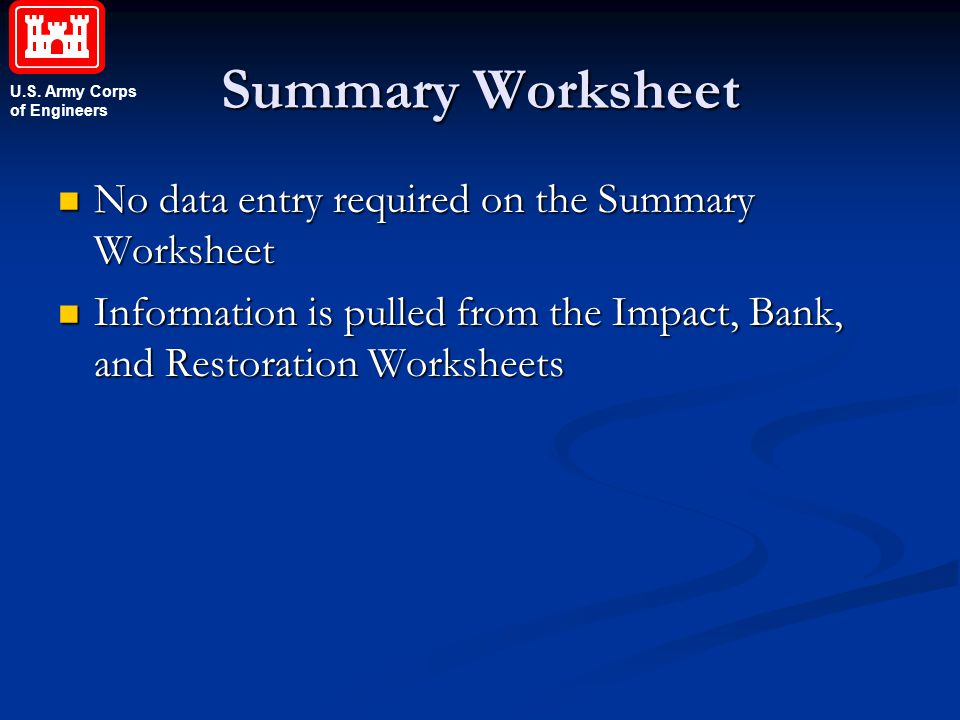 U.S. Army Corps of Engineers Summary Worksheet No data entry required on the Summary Worksheet No data entry required on the Summary Worksheet Informa