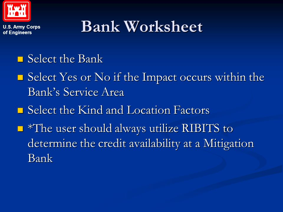 U.S. Army Corps of Engineers Bank Worksheet Select the Bank Select the Bank Select Yes or No if the Impact occurs within the Bank's Service Area Selec