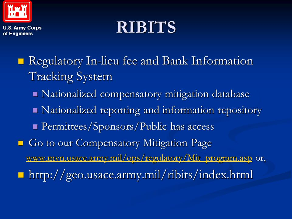 U.S. Army Corps of Engineers RIBITS Regulatory In-lieu fee and Bank Information Tracking System Regulatory In-lieu fee and Bank Information Tracking S