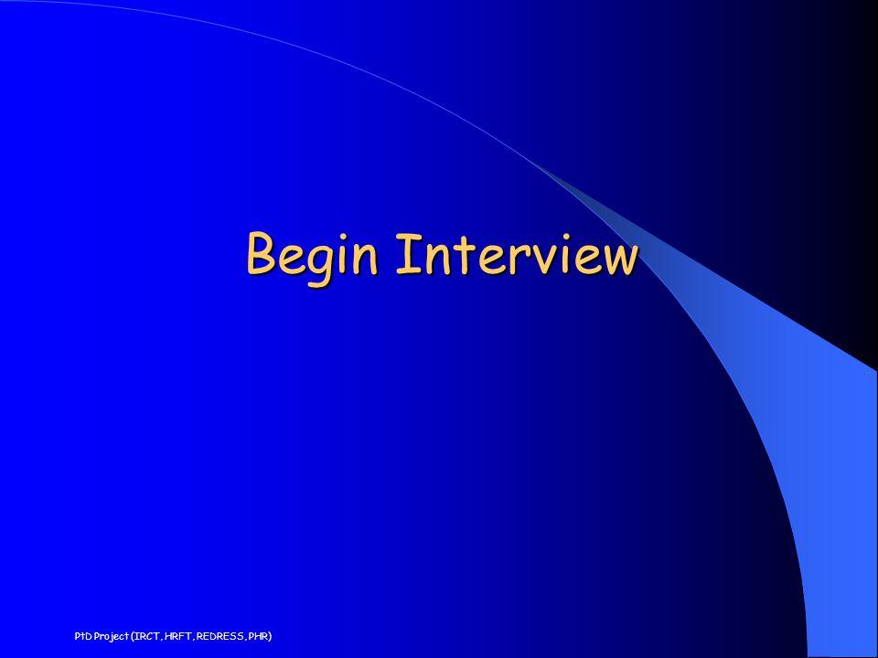 Begin Interview PtD Project (IRCT, HRFT, REDRESS, PHR)