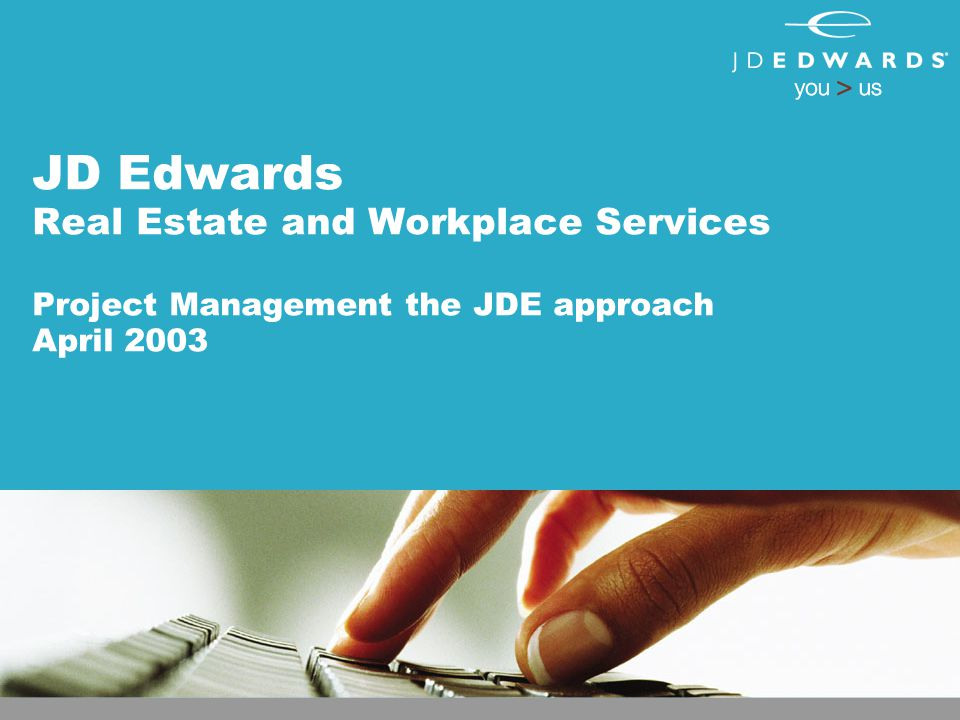 JD Edwards Real Estate and Workplace Services Project Management the JDE approach April 2003