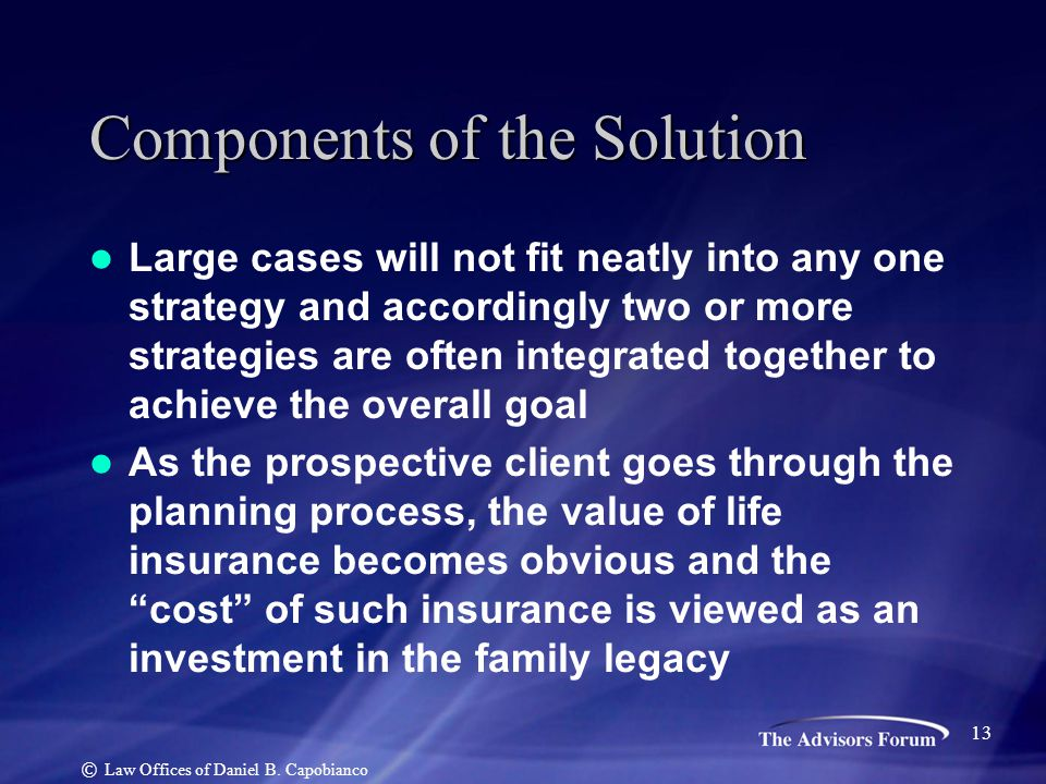 Components of the Solution Large cases will not fit neatly into any one strategy and accordingly two or more strategies are often integrated together