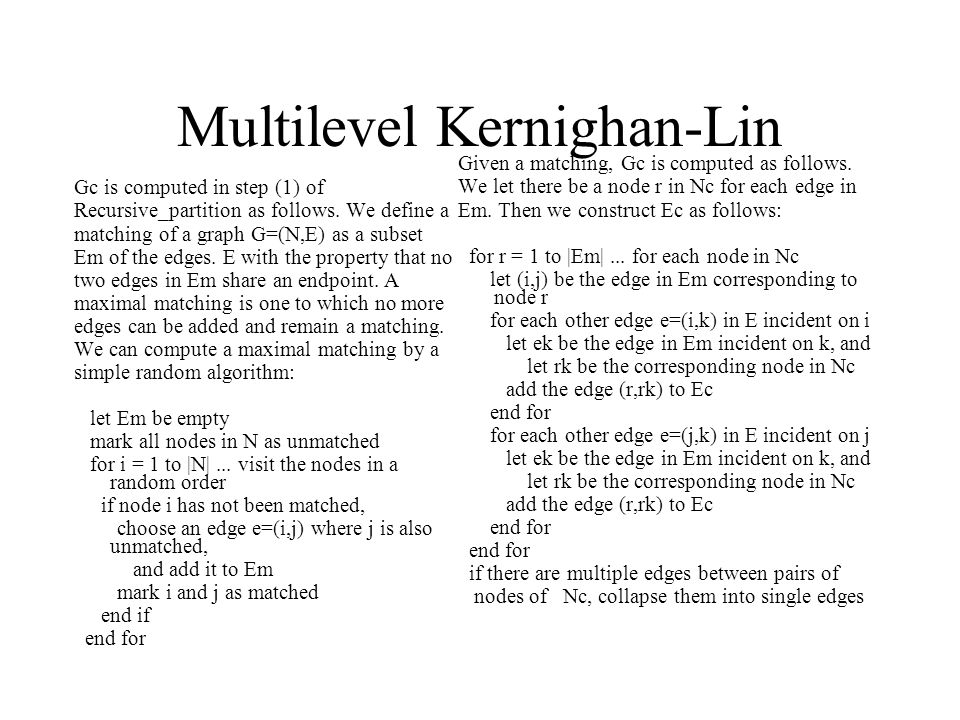 Multilevel Kernighan-Lin Gc is computed in step (1) of Recursive_partition as follows.