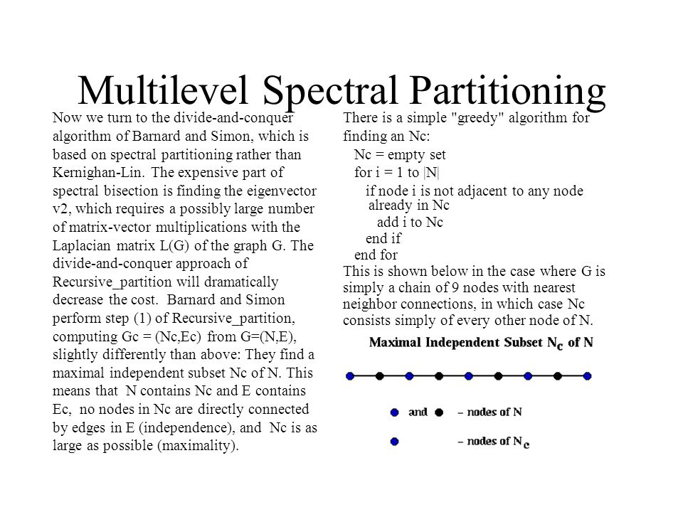Multilevel Spectral Partitioning There is a simple