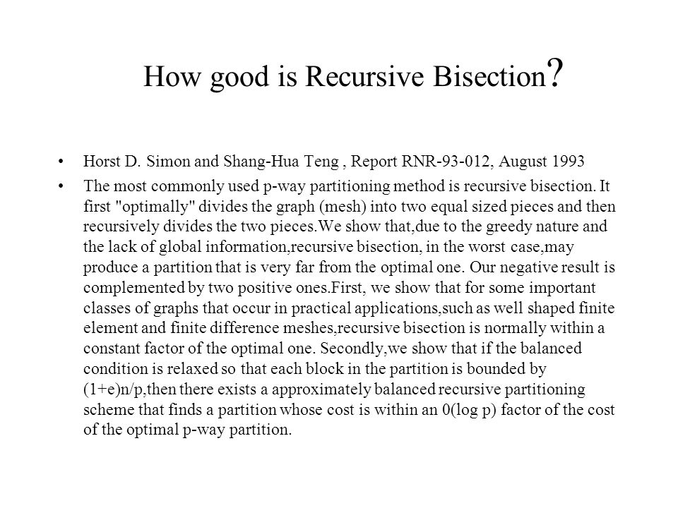 How good is Recursive Bisection . Horst D.