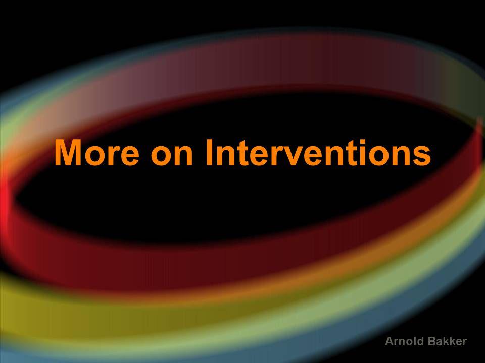 Arnold Bakker More on Interventions