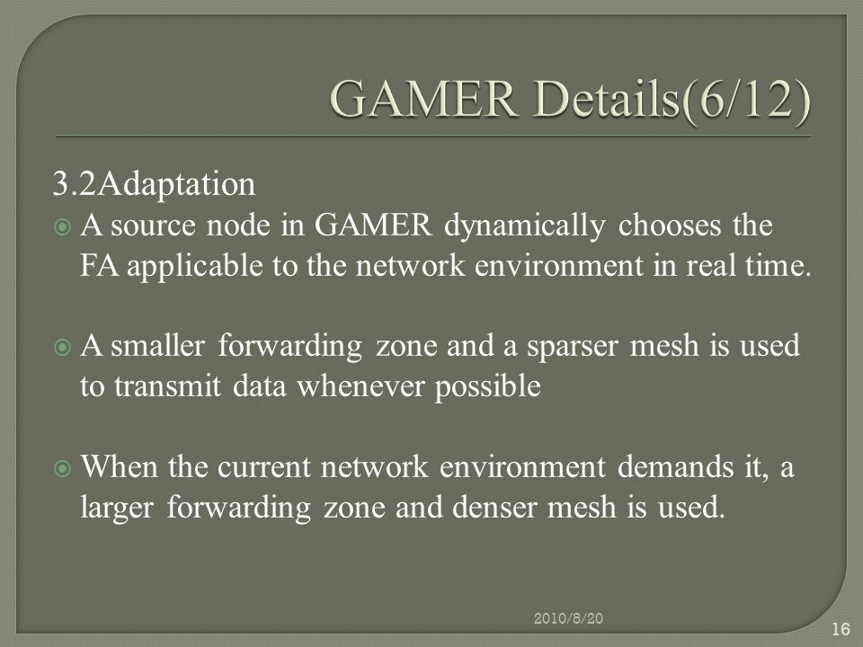 3.2Adaptation  A source node in GAMER dynamically chooses the FA applicable to the network environment in real time.