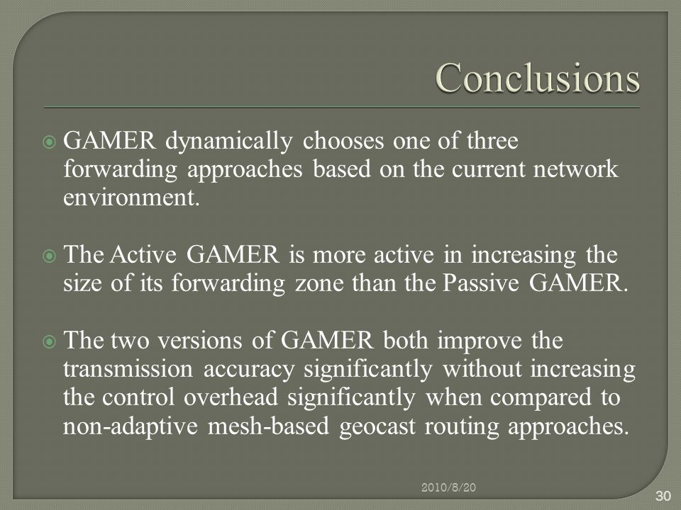  GAMER dynamically chooses one of three forwarding approaches based on the current network environment.