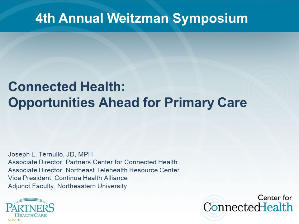 5/3/2015 Connected Health: Opportunities Ahead for Primary Care Joseph L.