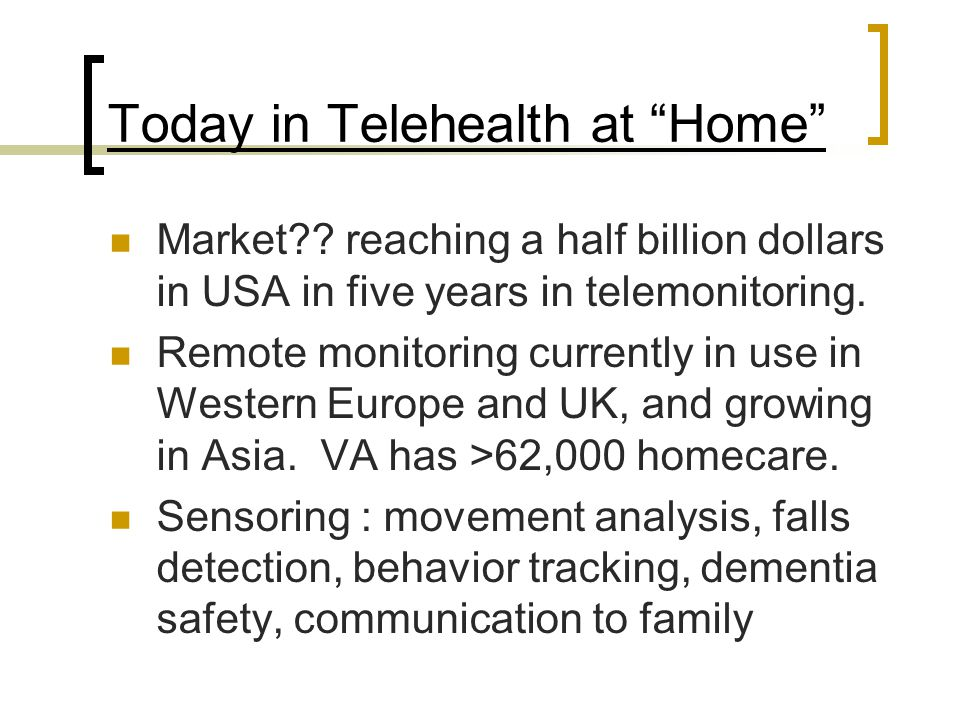 """Today in Telehealth at """"Home"""" Market?? reaching a half billion dollars in USA in five years in telemonitoring. Remote monitoring currently in use in W"""
