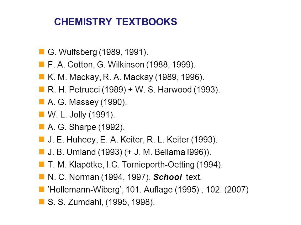 CHEMISTRY TEXTBOOKS G. Wulfsberg (1989, 1991). F.