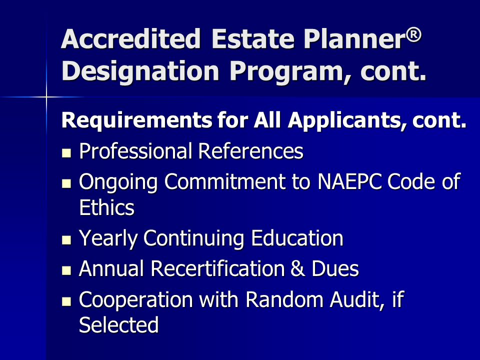 Accredited Estate Planner ® Designation Program, cont.