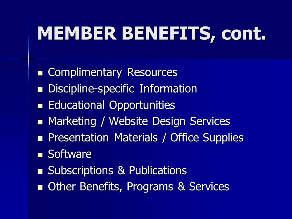 MEMBER BENEFITS, cont.