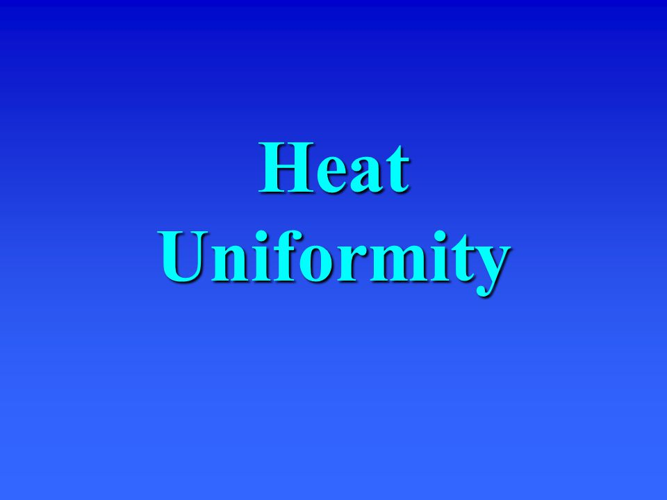 Heat Uniformity