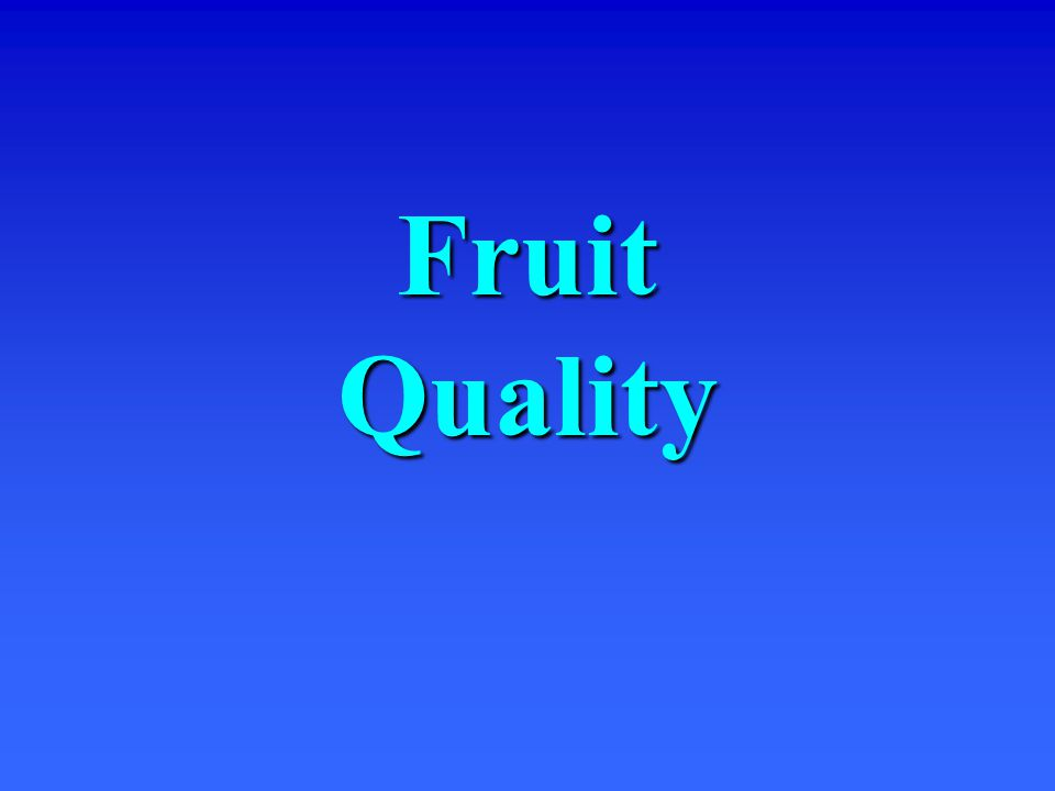 Fruit Quality
