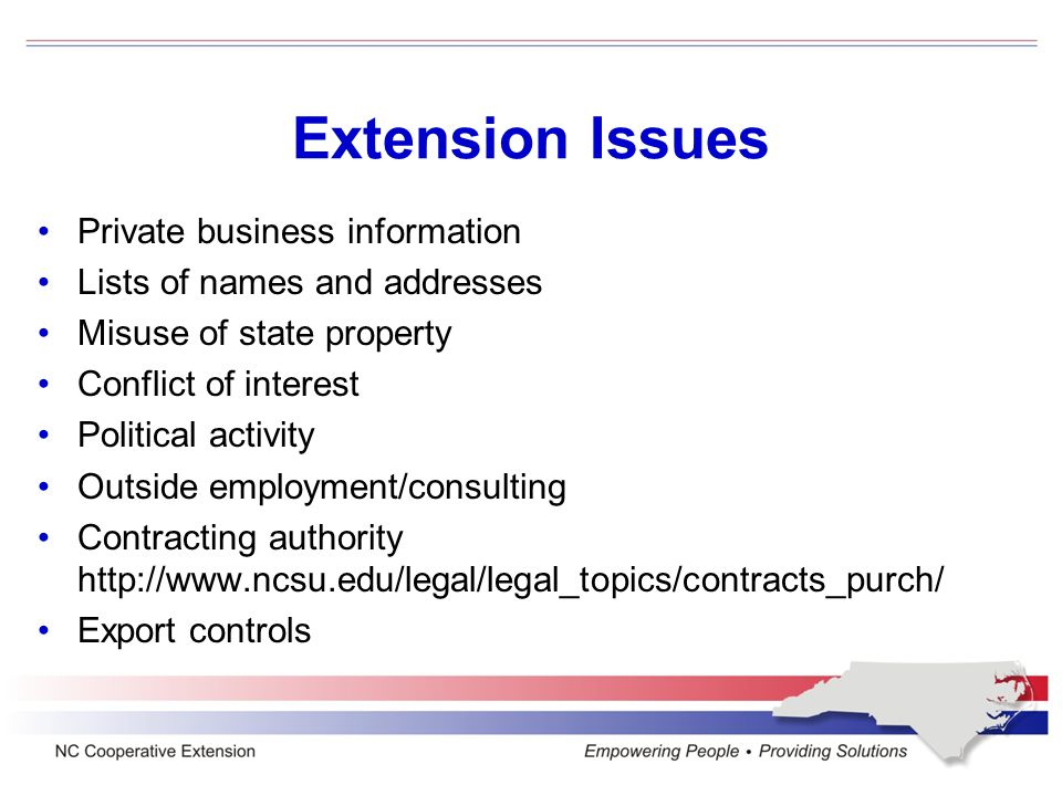 Extension Issues Private business information Lists of names and addresses Misuse of state property Conflict of interest Political activity Outside em