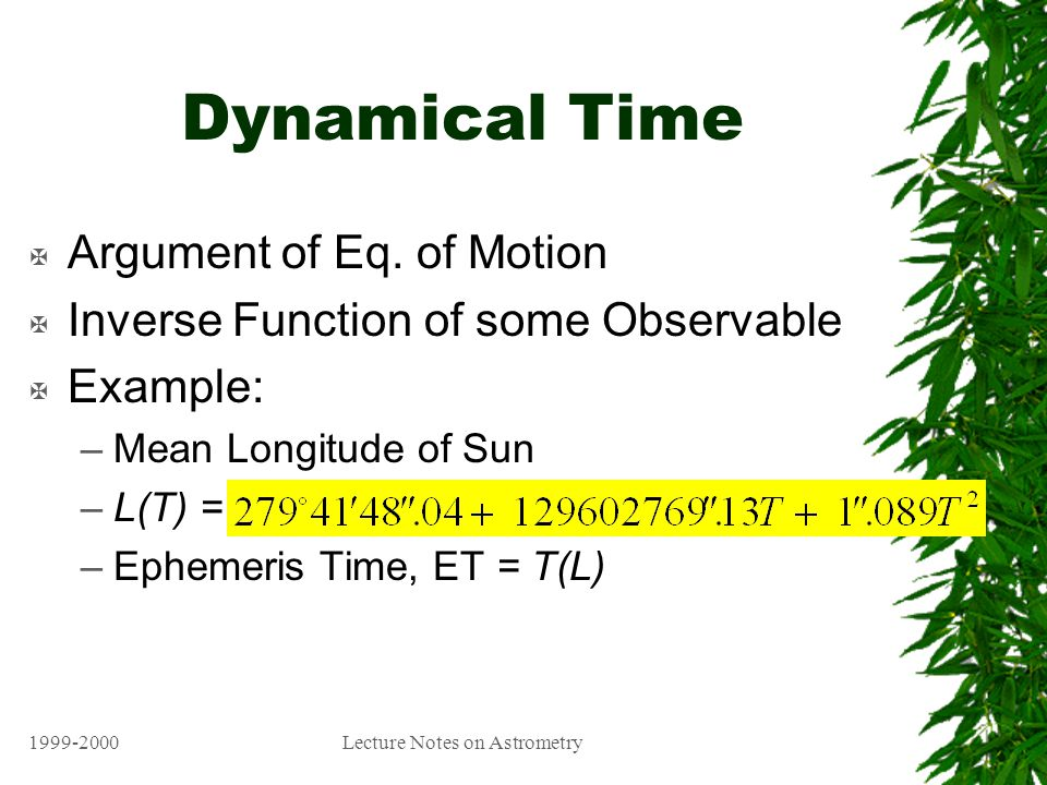 1999-2000Lecture Notes on Astrometry Dynamical Time X Argument of Eq.