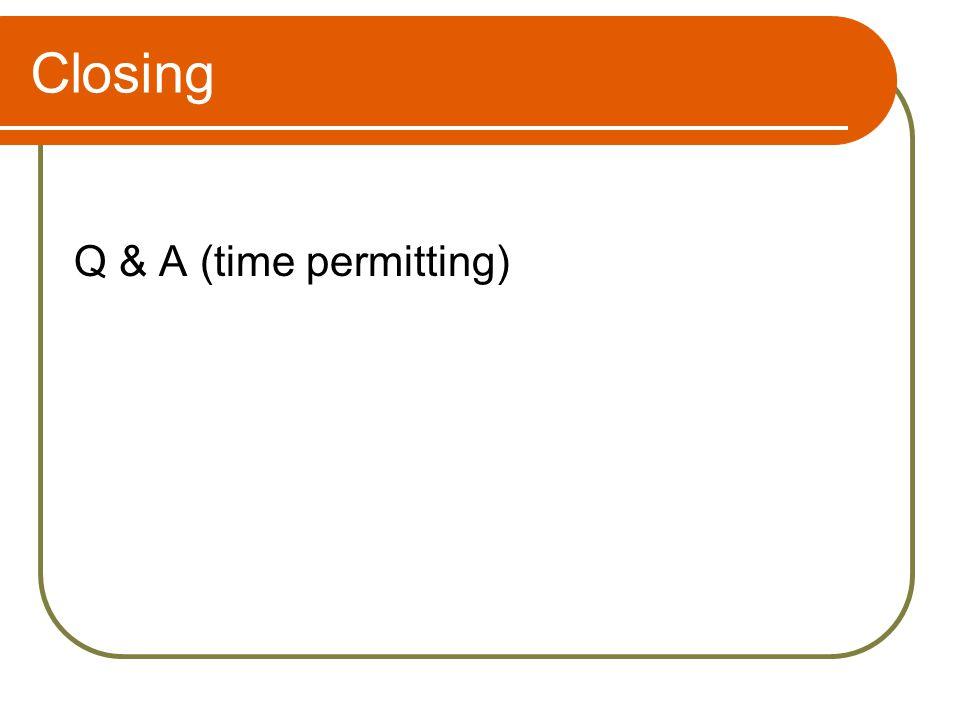 Closing Q & A (time permitting)