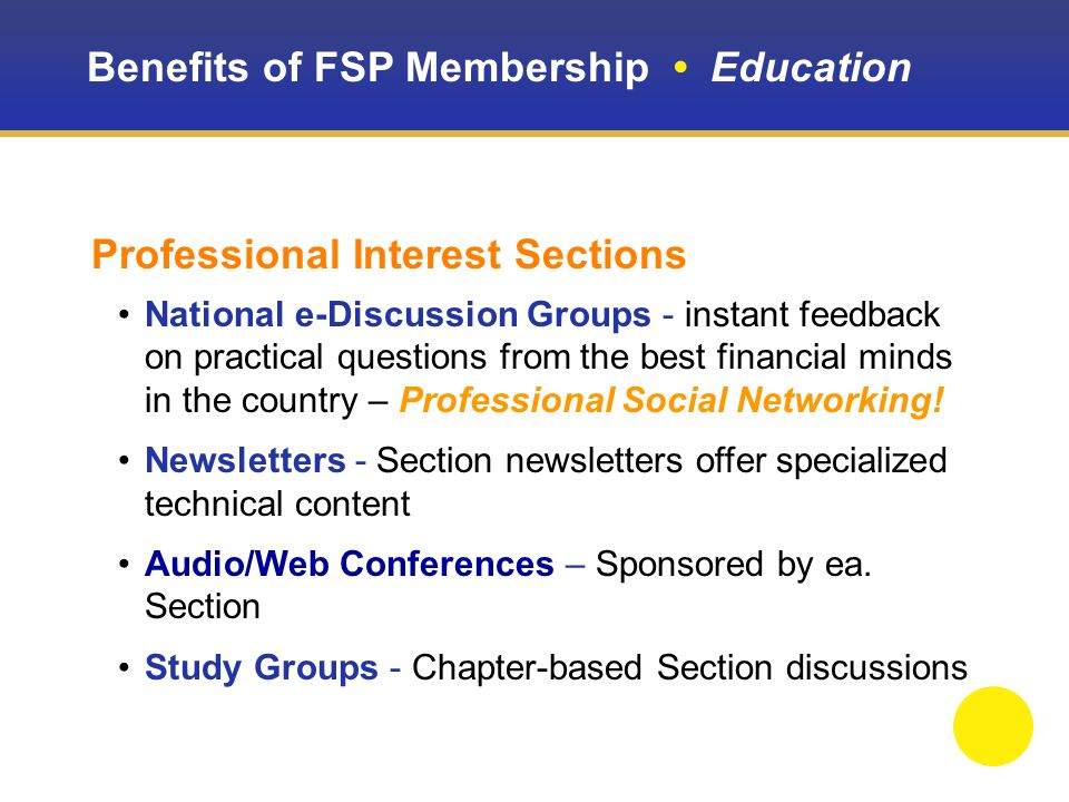 Professional Interest Sections National e-Discussion Groups - instant feedback on practical questions from the best financial minds in the country – Professional Social Networking.