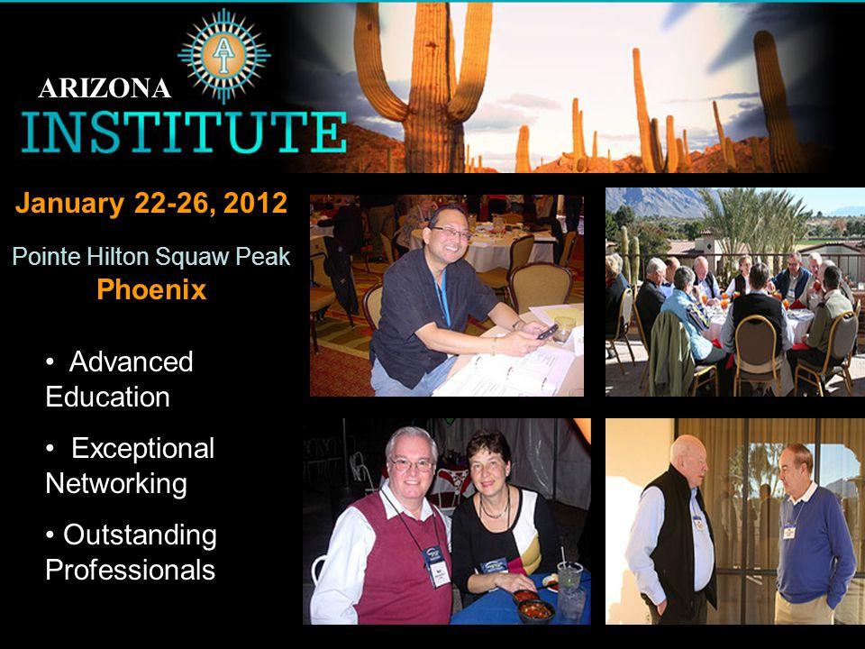 Benefits of FSP Membership Education Advanced Education Exceptional Networking Outstanding Professionals January 22-26, 2012 Pointe Hilton Squaw Peak Phoenix ARIZONA