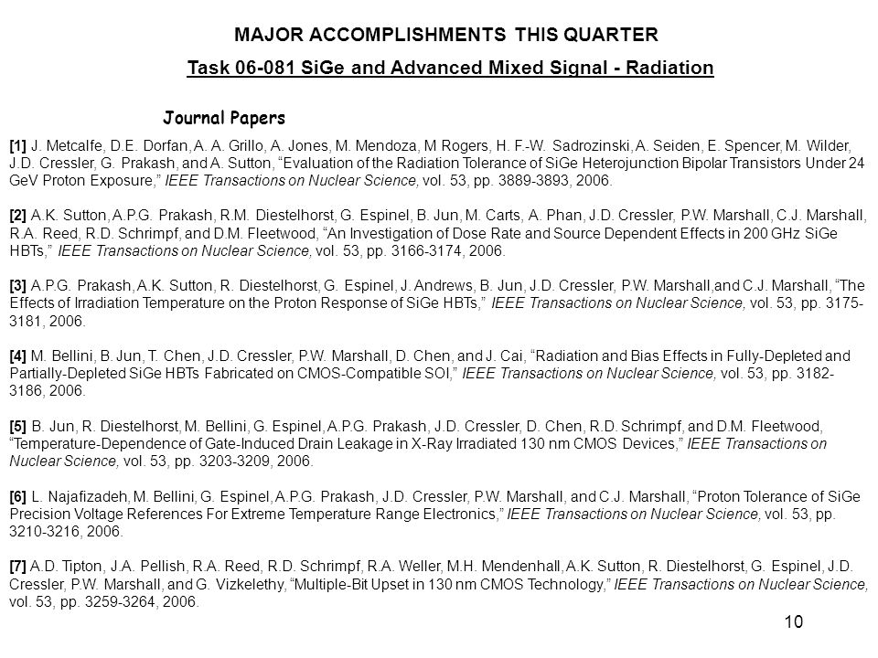10 MAJOR ACCOMPLISHMENTS THIS QUARTER Task 06-081 SiGe and Advanced Mixed Signal - Radiation Journal Papers [1] J.