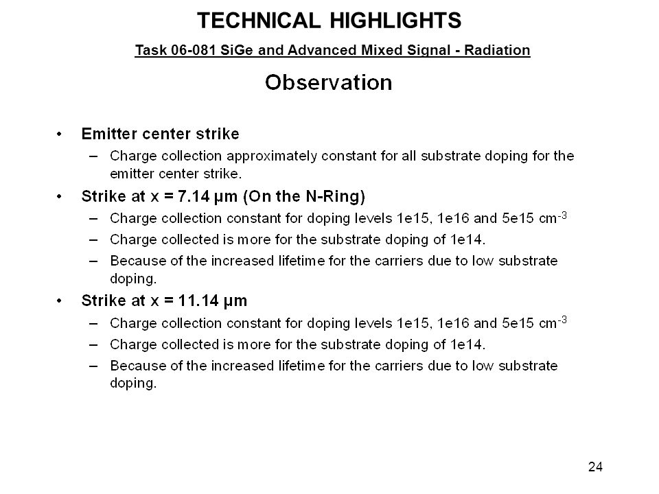 24 TECHNICAL HIGHLIGHTS Task 06-081 SiGe and Advanced Mixed Signal - Radiation
