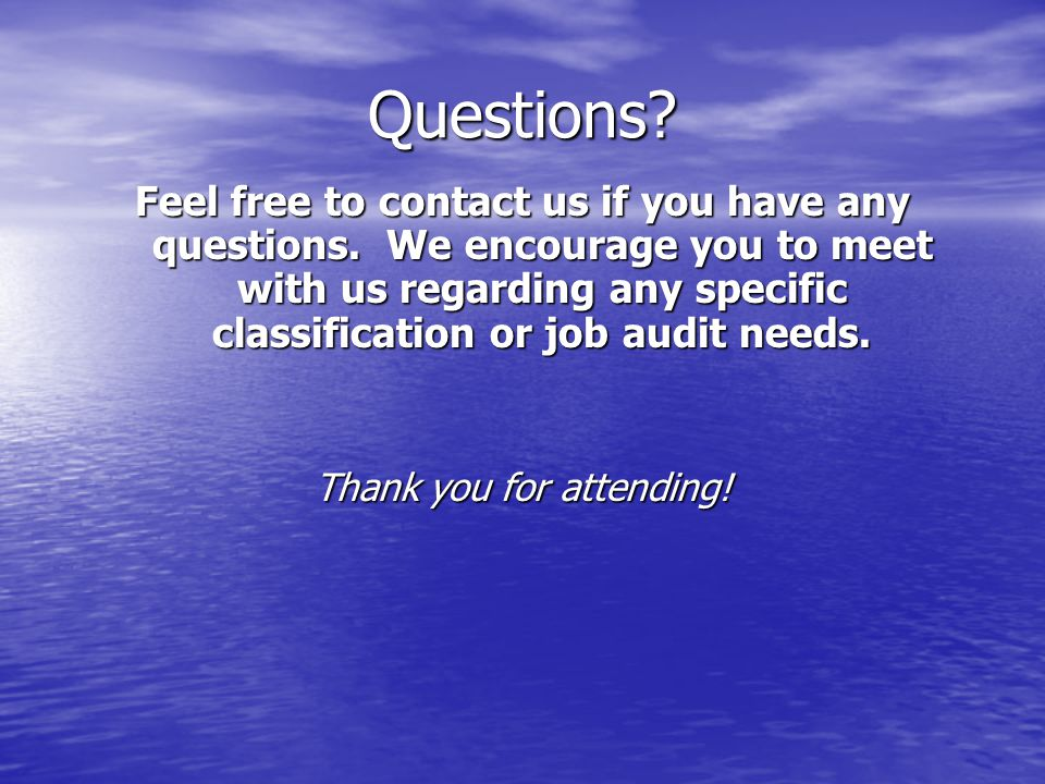 Questions. Feel free to contact us if you have any questions.