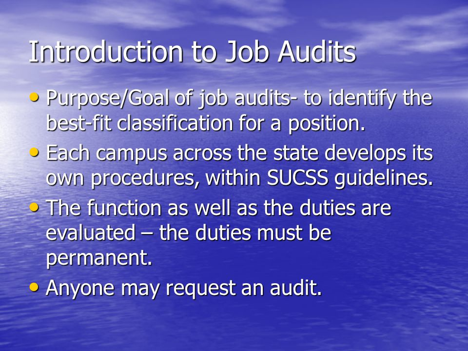 Introduction to Job Audits Purpose/Goal of job audits- to identify the best-fit classification for a position.
