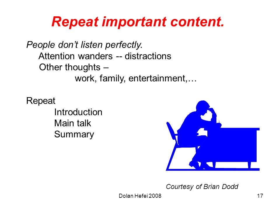 Dolan Hefei 200817 Repeat important content. People don't listen perfectly.