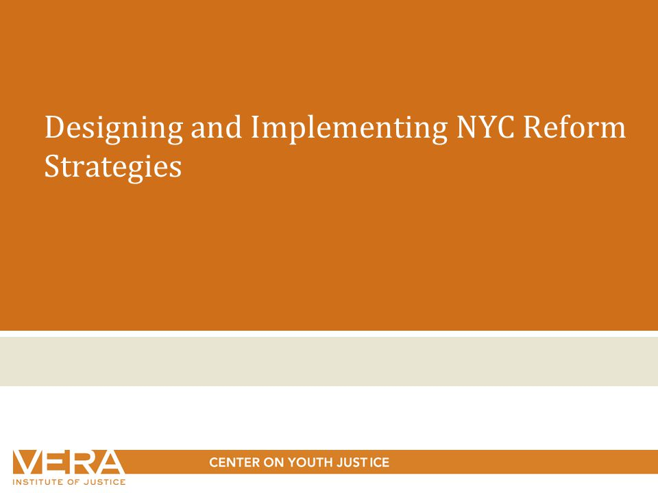 Designing and Implementing NYC Reform Strategies